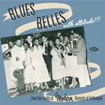 Blues Belles With Attitude - From The Vaults Of Modern Records Of Hollywood (CD)