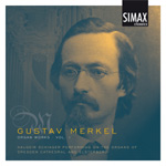 Gustav Merkel: Organ Works Vol. 1 (CD)