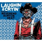 Laughin' And Cryin' With The Reverend Horton Heat (CD)