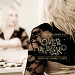Over The Piano: American Cabaret Songs (CD)