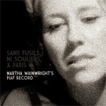 Sans Fusils, Ni Souliers, A Paris - Martha Wainwright's Piaf Record (CD)