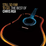 Still So Far To Go...The Best Of Chris Rea (2CD)