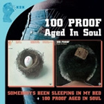 Somebody's Been Sleeping In My Bed / 100 Proof Aged In Soul (2CD)