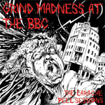Gring Madness At The BBC - The Earache Peel Session (3CD)