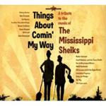A Tribute To The Mississippi Sheiks - Things About Comin' My Way (CD)