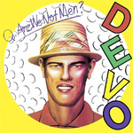Q: Are We Not Men? A: We Are Devo! - Deluxe Edition (Remastered) (CD)