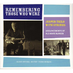 Remembering Those Who Were (CD)