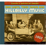 Dim Lights, Thick Smoke And Hillbilly Music - Country & Western Hit Parade 1952 (CD)