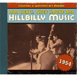 Dim Lights, Thick Smoke And Hillbilly Music - Country & Western Hit Parade 1954 (CD)