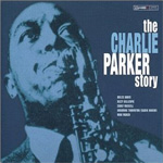 Charlie Parker Story (Remastered) (CD)