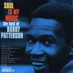Soul Is My Music: Best Of Bobby Patterson (CD)