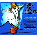 Got No Chains: The Songs Of The Walkabouts (2CD)