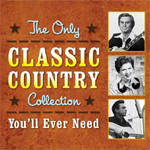 The Only Classic Country Collection You'll Ever Need (2CD)