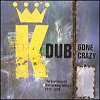 Dub Gone Crazy: The Evolution of Dub at King Tubby's '75-'77 (CD)