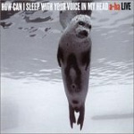 How Can I Sleep With Your Voice In My Head - Live (CD)