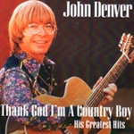 Thank God I'm A Country Boy: The Best Of John Denver (CD)