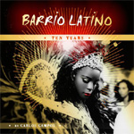 Barrio Latino: Ten Years (2CD)
