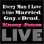 Every Man I Love Is Either Married, Gay Or Dead...Live (CD)