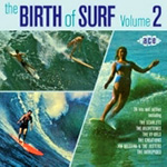 The Birth Of Surf Vol. 2 (CD)
