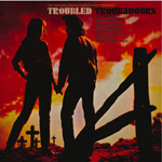 Troubled Troubadours (CD)