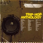 Trip-Hop Anthology - 20 Years Of Trip Hop! (4CD)