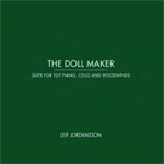 The Doll Maker: Suite For Toy Piano, Cello And Woodwinds (CD)