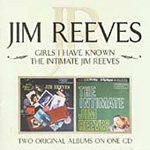 Girls I Have Known / The Intimate Jim Reeves (CD)