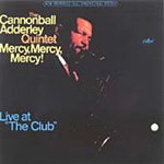 "Mercy, Mercy, Mercy! -  Live At ""The Club"" (CD)"