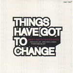 Things Have Got To Change (CD)