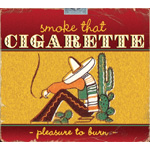 Smoke That Cigarette - Pleasure To Burn (CD)