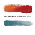 What We Want, What We Get (CD)