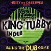 Bring The Dub Come - Niney The Observer Presents King Tubby In Dub (CD)