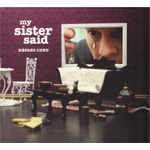 My Sister Said (CD)