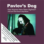 Has Anyone Here Seen Siegfried? (The Lost Third Pavlov's Dog Album) (Remastered) (CD)