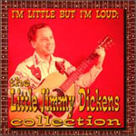 I'm Little But I'm Loud: The Little Jimmy Dickens Collection (CD)
