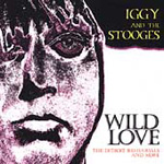 Wild Love: The Detroit Rehearsals And More (CD)
