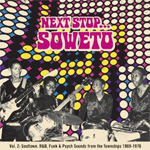 Next Stop... Soweto Vol. 2: Soultown, R&B, Funk & Psych Sounds From The Townships 1969-1976 (2CD)