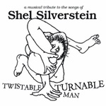 Twistable Turnable Man: A Musical Tribute To The Songs Of Shel Silverstein (CD)