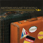 Motown Around The World: The Classic Singles (2CD)