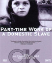 Part-Time Work Of A Domestic Slave (DVD - SONE 1)