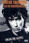 Johnny Thunders And The Heartbreakers - Dead Or Alive (DVD - SONE 1)