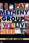 Pat Metheny - We Live Here: Live In Japan (DVD)