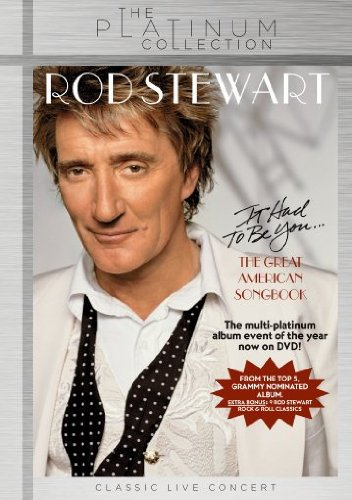 Rod Stewart - It Had To Be You: The Great American Songbook (DVD)