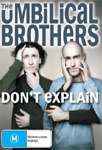 The Umbilical Brothers - Don't Explain (DVD)