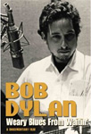 Bob Dylan - Weary Blues From Waitin' (DVD)