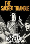 David Bowie, Iggy Pop & Lou Reed - The Sacred Triangle 1971-73 (DVD)