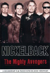 Nickelback - The Mighty Avengers (DVD)