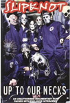 Slipknot - Up To Our Necks (DVD)