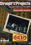 MOP - Straight From The Projects: Rappers That Live The Lyrics (DVD - SONE 1)