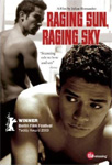Raging Sun, Raging Sky (UK-import) (DVD)